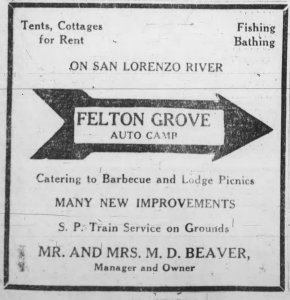 The train ran from Felton Depot (now Roaring Camp) directly past the entrance to the Felton Grove Auto Camp. 1922 Ad.